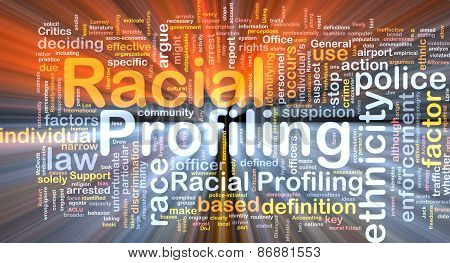 Racial Profiling Background Wordcloud Concept Illustration Glowing