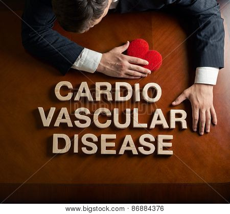 Phrase Cardio Vascular Disease and devastated man