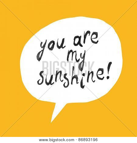 You Are My Sunshine Lettering On Yellow Paper Texture