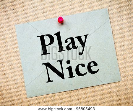 Play Nice Message Written On Paper Note