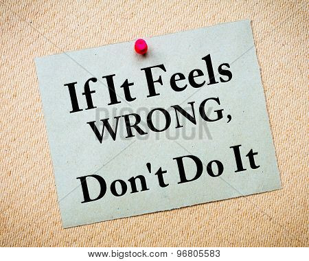 If It Feels Wrong, Don't Do It Motivational Message