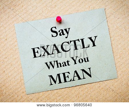 Say Exactly What You Mean Message Written On Paper Note