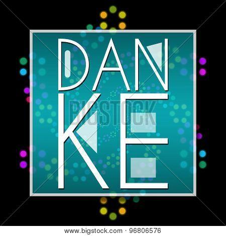 Danke Text Dark Colorful Neon