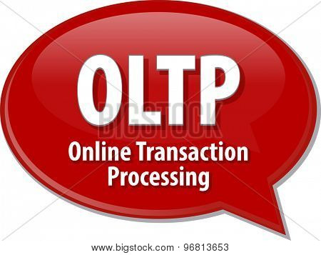 Speech bubble illustration of information technology acronym abbreviation term definition OLTP