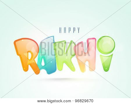 Elegant greeting card design decorated with glossy colorful text  Rakhi on blue background for Indian festival, Raksha Bandhan celebration.