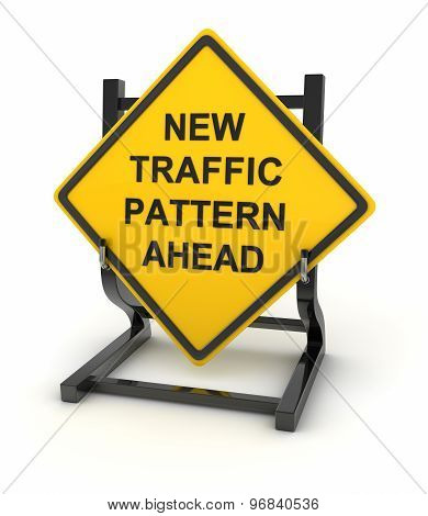 Road Sign - New Traffic Pattern Ahead