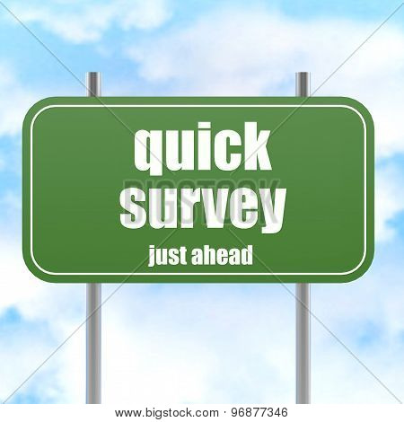 Quick Survey, Just Ahead Green Road Sign