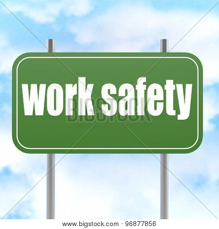 Work Safety On Green Road Sign