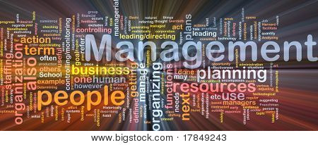 Background concept wordcloud illustration of management glowing light