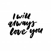Romantic Inspirational Quote You Will Forever Be My Always. Typographic Romantic Quote. Lettering In poster