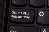 Conceptual Hand Writing Showing Creative And Ideas Unlimited Edition. Business Photo Text Bright Thi poster