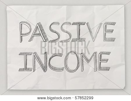 Hand Drawn Of  Passive  Income On Crumpled Paper Background As Concept