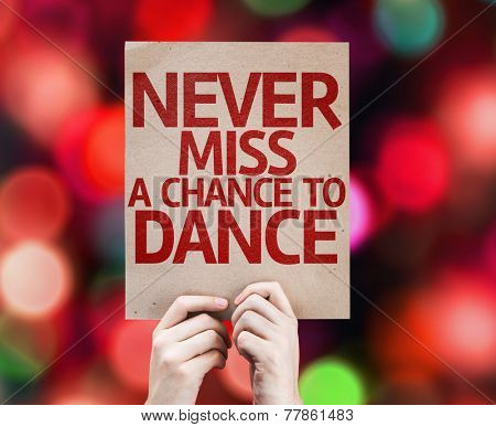 Never Miss a Chance to Dance card with colorful background with defocused lights