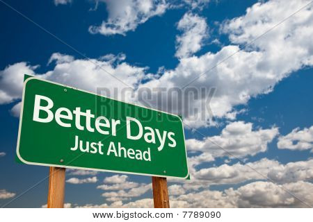 Better Days Green Road Sign
