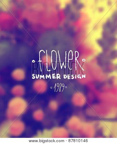Blurred Flowers Background. Label for Summer Logo Design. Hipster Colors. Vintage Style.