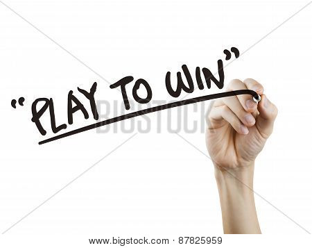 Play To Win Words Written By Hand