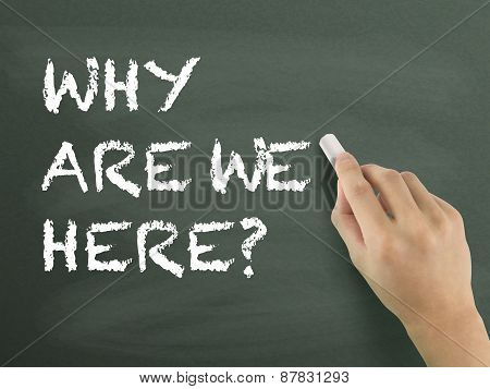 Why Are We Here Words Written By Hand