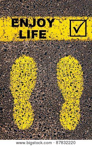 Enjoy Life And Check Mark Sign. Conceptual Image
