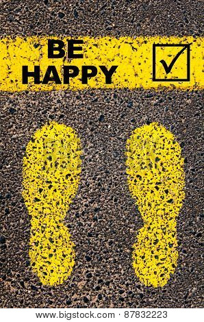 Be Happy And Check Mark Sign. Conceptual Image