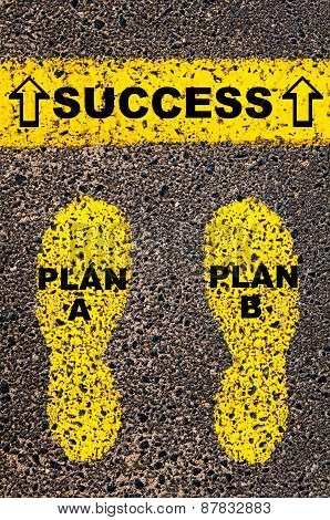 Plan A Plan B To Success Message. Conceptual Image