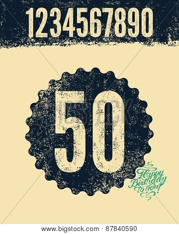 Happy Birthday to you! Typographical retro grunge Birthday Card with set of retro press effect numer