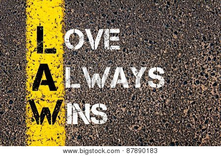 Love Always Wins - Law Concept