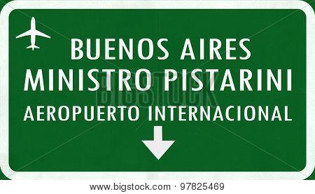 Buenos Aires Ministro Pistarini Argentina International Airport Highway Sign
