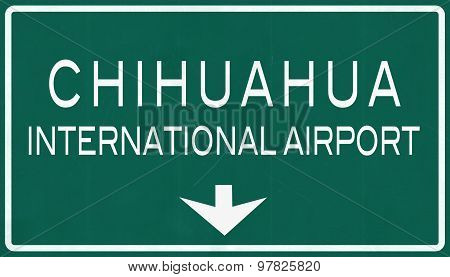 Chihuahua Mexico International Airport Highway Sign