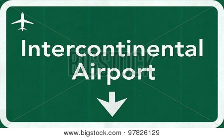 Intercontinental  Airport Highway Sign