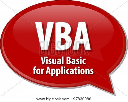 Speech bubble illustration of information technology acronym abbreviation term definition VBA Visual Basic for Applications