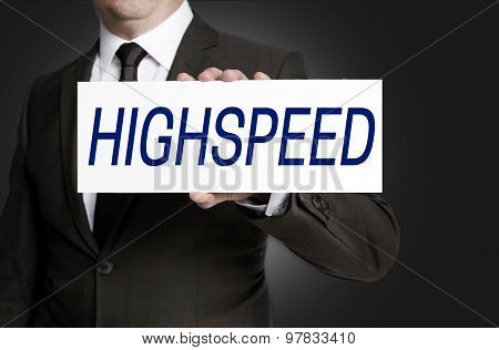 Highspeed Sign Is Held By Businessman