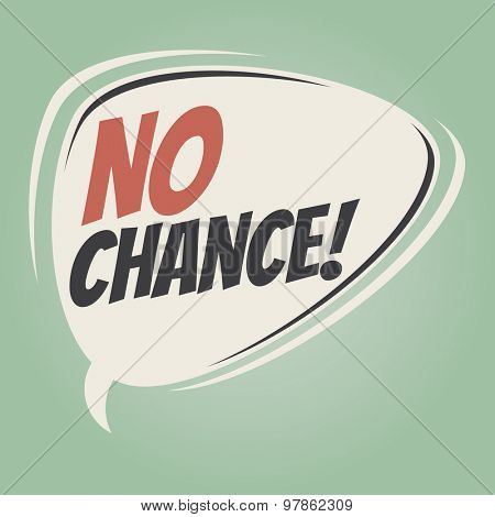no chance retro speech balloon