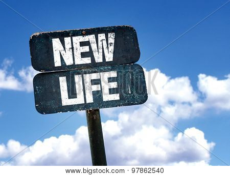 New Life sign with clouds on background