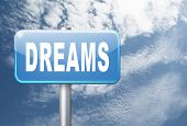dreams realize and make your dream come true be successful and accomplish your goals road sign billb poster
