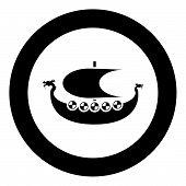 Viking Drakkar Dracar Sailboat Vikings Ship Viking Boat Icon Black Color Vector In Circle Round Ill poster