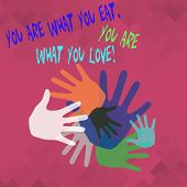 Conceptual Hand Writing Showing You Are What You Eat You Are What You Love. Business Photo Showcasin poster
