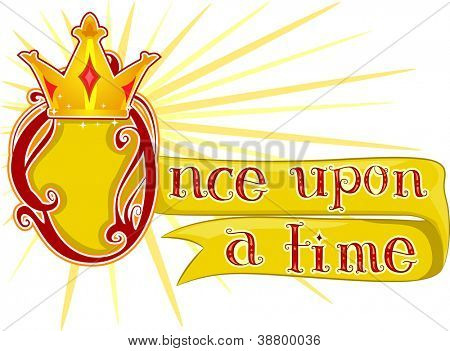 Text Illustration Featuring the Words Once Upon a Time with a Crown Beside it