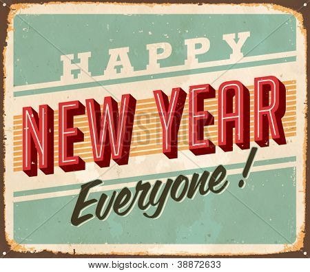 Vintage Metal Sign - Happy New Year Everyone! - Vector EPS10. Grunge effects can be easily removed for a brand new, clean design.