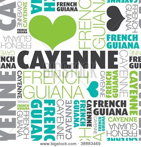 I love Cayenne French Guiana seamless typography background pattern in vector