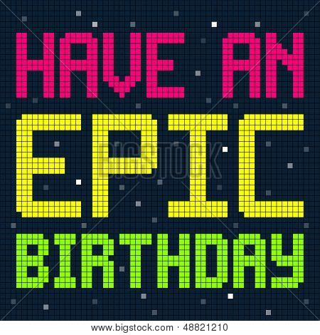 Have An Epic Birthday Message In 8-bit Pixels