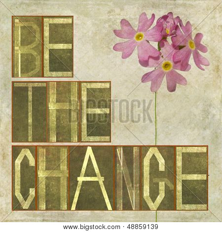 "Textured earthy background image and design element depicting the words ""Be the change"""