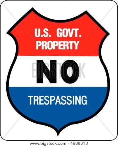 U.s. Government Property, No Trespassing