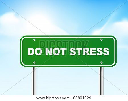 3D Do Not Stress Road Sign