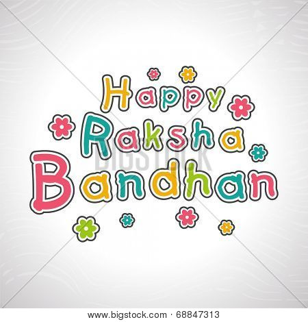 Colorful text Happy Raksha Bandhan on colorful floral decorated grey background.