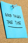 image of blue things  - Good things take time written on blue post it paper - JPG