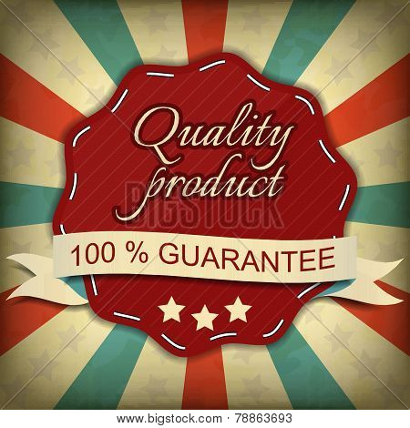 Quality product, one hundred guarantee label