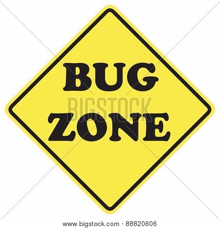Bug Zone Sign