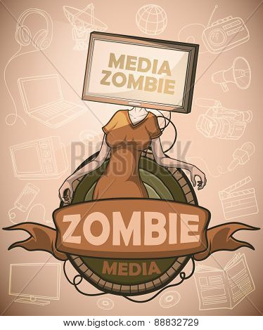 Media zombie with flat screen Tv instead of the head. Label