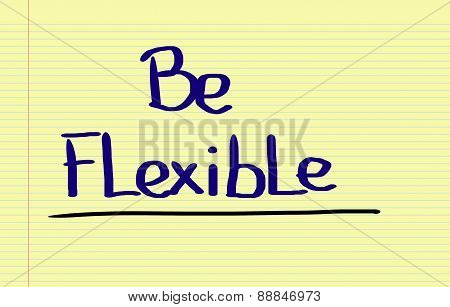 Be Flexible Concept