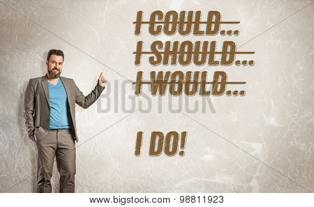 Businessman Pointing To Text, I Could, Should, Would, I Do